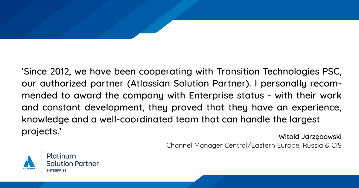 Transition Technologies PSC has been awarded with Enterprise status of Atlassian brand