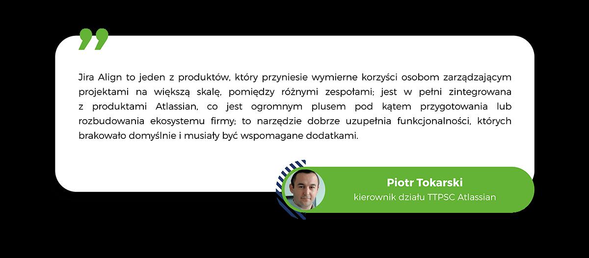 Jira Align opinie, Jira Align wypowiedź, Piotr Tokarski, Transition Technologies PSC