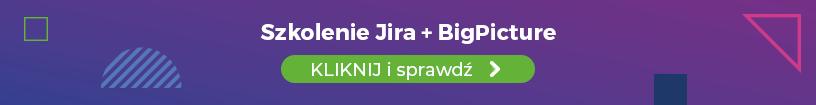 Jira i Big Picture, szkolenia dla firm, zarządzanie projektami w Jira